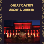Great Gatsby Show & Dinner